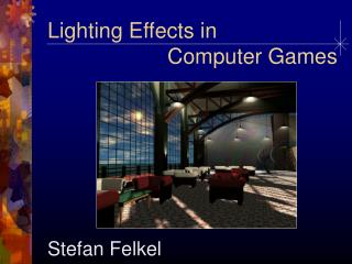 Lighting Effects in  Computer Games