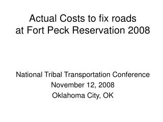 Actual Costs to fix roads at Fort Peck Reservation 2008