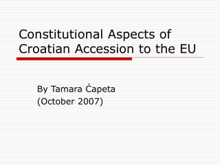 Constitutional Aspects of Croatian Accession to the EU