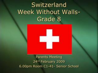 Switzerland  Week Without Walls- Grade 8