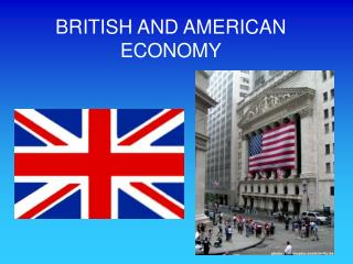 BRITISH AND AMERICAN ECONOMY