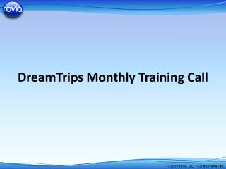 DreamTrips Monthly Training Call