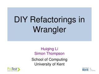 DIY Refactorings in Wrangler