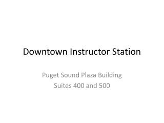 Downtown Instructor Station