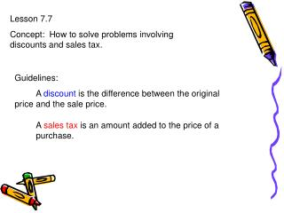 Lesson 7.7 Concept:  How to solve problems involving discounts and sales tax.