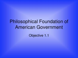 Philosophical Foundation of American Government