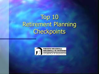 Top 10  Retirement Planning Checkpoints
