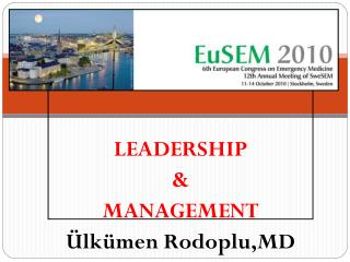LEADERSHIP & MANAGEMENT �lk�men Rodoplu,MD