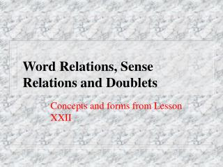 Word Relations, Sense Relations and Doublets