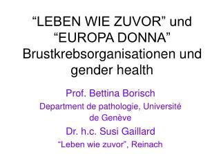 """""""LEBEN WIE ZUVOR"""" und """"EUROPA DONNA"""" Brustkrebsorganisationen und gender health"""