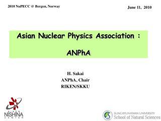Asian Nuclear Physics Association : ANPhA