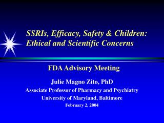 SSRIs, Efficacy, Safety & Children: Ethical and Scientific Concerns