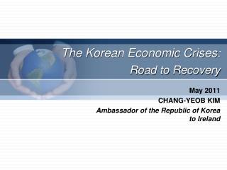 The Korean Economic Crises : Road to Recovery