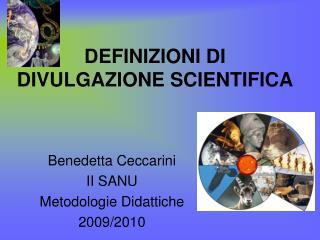 DEFINIZIONI DI               DIVULGAZIONE SCIENTIFICA
