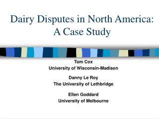Dairy Disputes in North America:  A Case Study