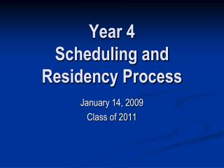 Year 4 Scheduling and Residency Process
