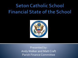 Seton Catholic School Financial State of the School
