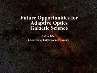 Future Opportunities for Adaptive Optics  Galactic Science