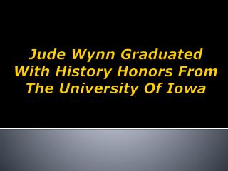 Jude wynn graduated with history honors
