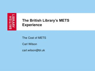 The British Library�s METS Experience