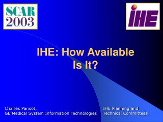 IHE: How Available Is It