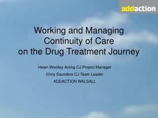 Working and Managing  Continuity of Care  on the Drug Treatment Journey