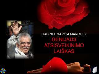 Gabrielis Garcia Marquezas neseniai pasitrauk ė  iš viešojo gyvenimo d ė l sveikatos – limfos v ėž ys.