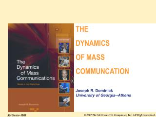 THE  DYNAMICS OF MASS  COMMUNCATION Joseph R. Dominick University of Georgia--Athens