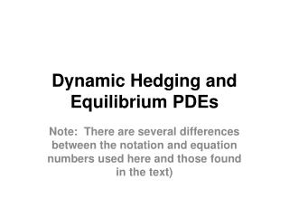 Dynamic Hedging and Equilibrium PDEs