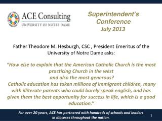 For over 20 years, ACE has partnered with hundreds of schools and leaders  in dioceses throughout the nation.