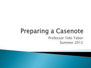 Preparing a  Casenote