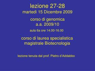 lezione 27-28  martedì 15 Dicembre 2009