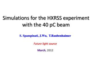 Simulations for the HXRSS experiment  with the 40 pC beam