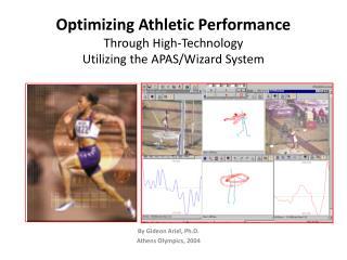 Optimizing Athletic Performance Through High-Technology Utilizing the APAS/Wizard System