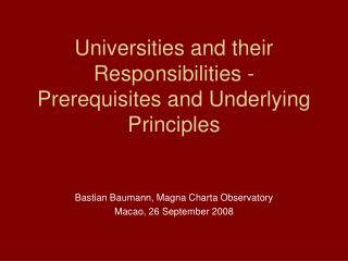 Universities and their Responsibilities - Prerequisites and Underlying Principles