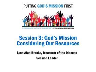 Session 3: God's Mission  Considering Our Resources