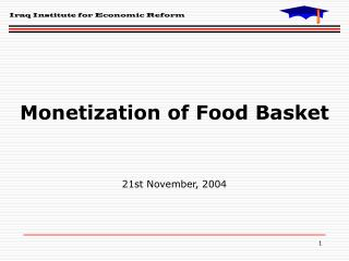 Monetization of Food Basket 21st November, 2004