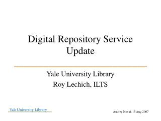Digital Repository Service Update ___________________________