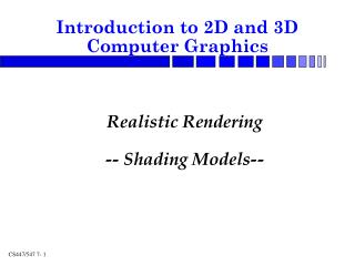 Realistic Rendering -- Shading Models--