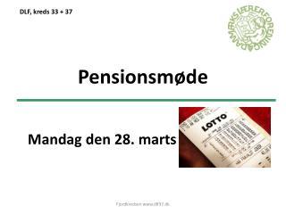 Pensionsmøde Mandag den 28. marts