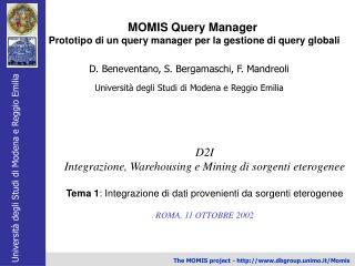 D. Beneventano, S. Bergamaschi, F. Mandreoli Università degli Studi di Modena e Reggio Emilia