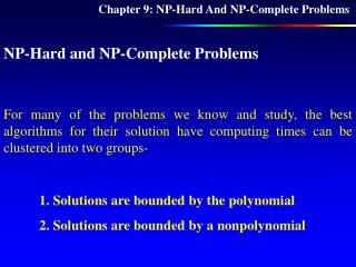 Chapter 9:  NP-H ard  A nd  NP-C omplete  P roblems