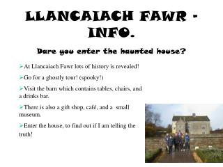 LLANCAIACH FAWR – INFO. Dare you enter the haunted house?