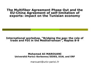 The Multifiber Agreement Phase Out and the EU-China Agreement of self-limitation of exports: impact on the Tunisian eco