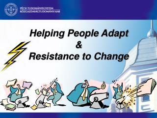 Helping People Adapt   Resistance to Change