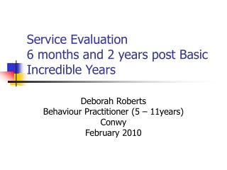 Service Evaluation 6 months and 2 years post Basic Incredible Years
