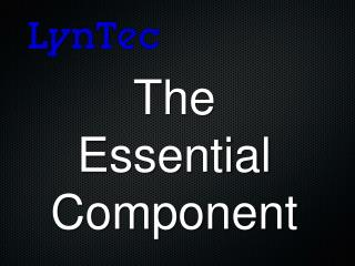 The  Essential  Component