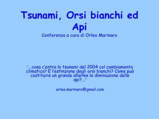 Tsunami, Orsi bianchi ed Api Conferenza a cura di Orleo Marinaro