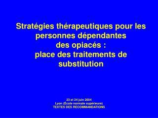 Stratégies thérapeutiques pour les personnes dépendantes des opiacés : place des traitements de substitution