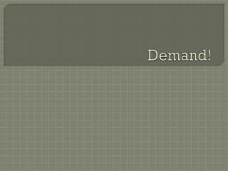 Demand!